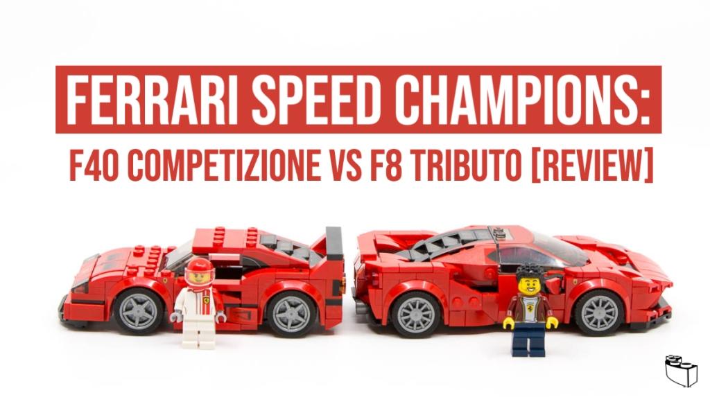 Ferrari Speed Champions F40 Competizione Vs F8 Tributo The Rambling Brick